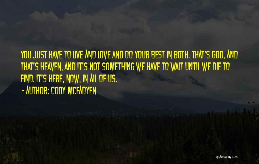 Love Until Die Quotes By Cody McFadyen