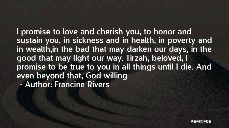 Love Until Die Quotes By Francine Rivers