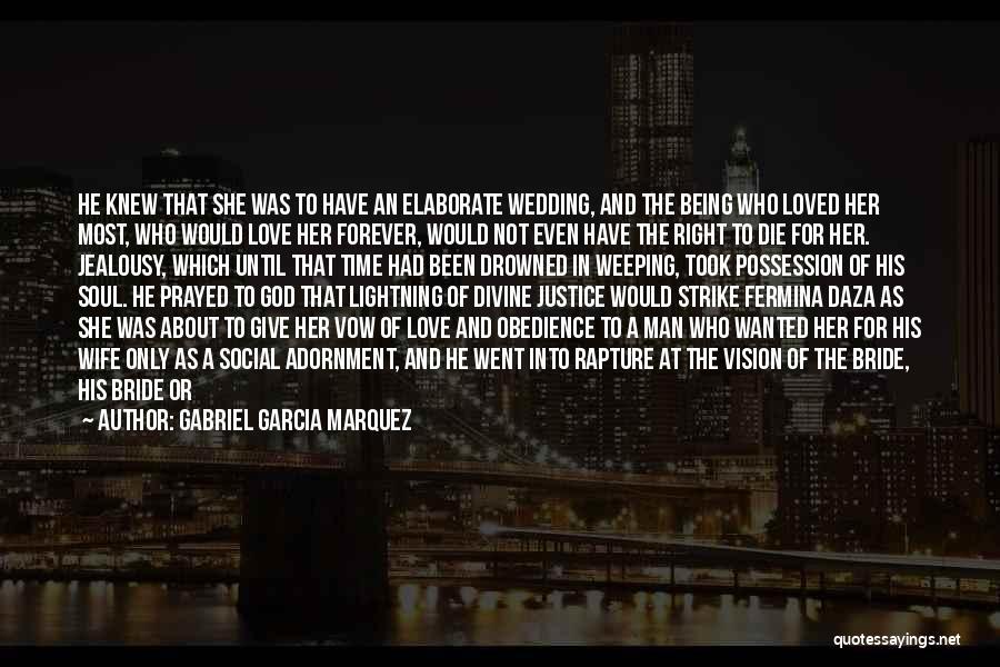Love Until Die Quotes By Gabriel Garcia Marquez