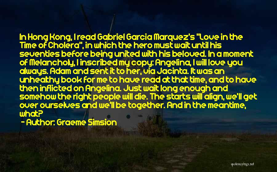Love Until Die Quotes By Graeme Simsion