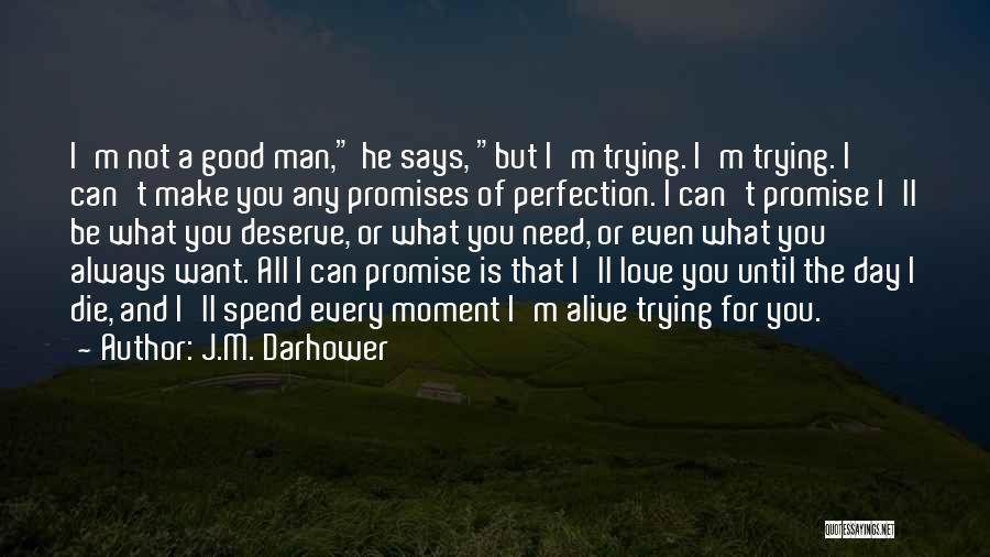 Love Until Die Quotes By J.M. Darhower
