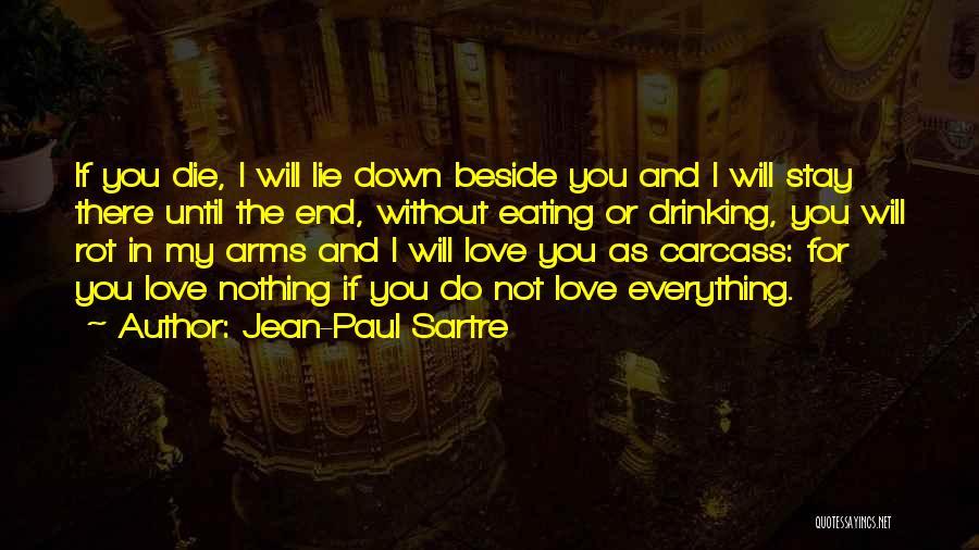 Love Until Die Quotes By Jean-Paul Sartre