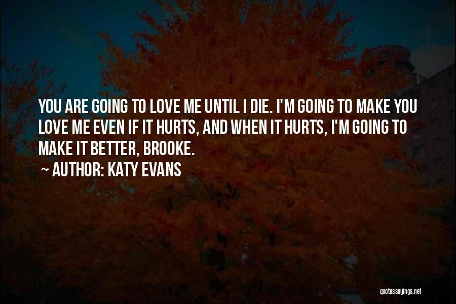 Love Until Die Quotes By Katy Evans