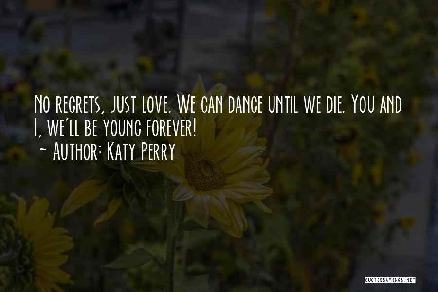 Love Until Die Quotes By Katy Perry