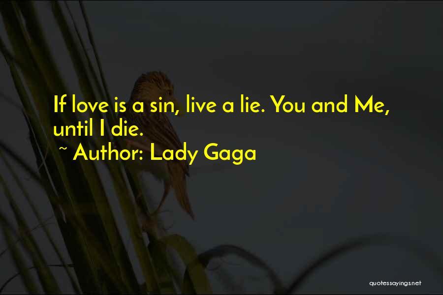 Love Until Die Quotes By Lady Gaga