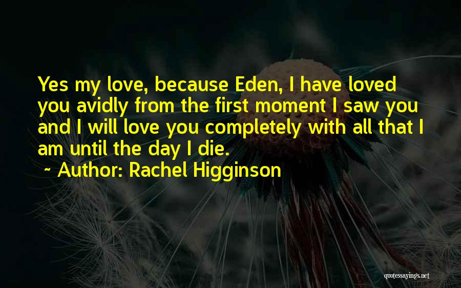 Love Until Die Quotes By Rachel Higginson
