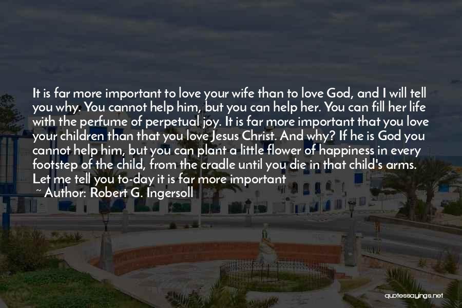 Love Until Die Quotes By Robert G. Ingersoll