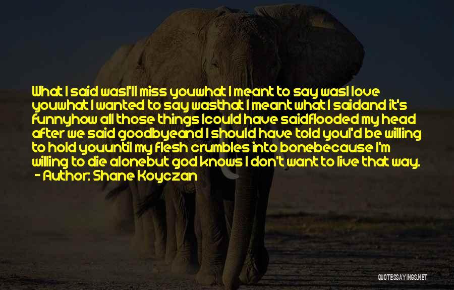 Love Until Die Quotes By Shane Koyczan