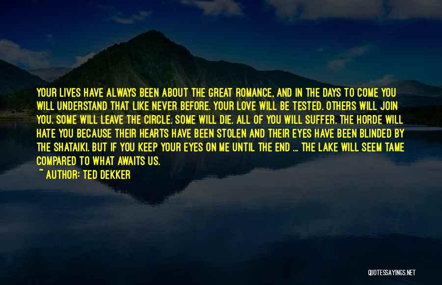 Love Until Die Quotes By Ted Dekker