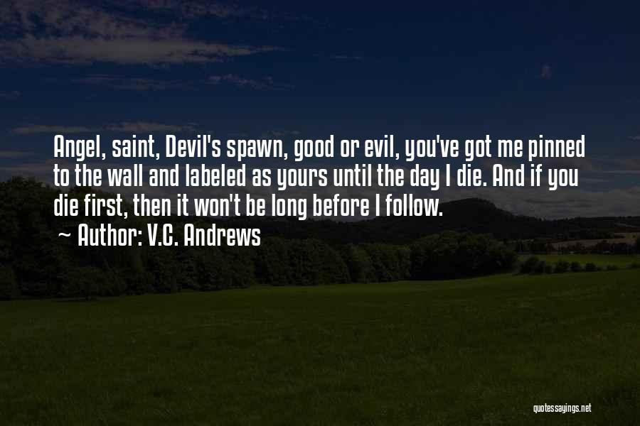 Love Until Die Quotes By V.C. Andrews