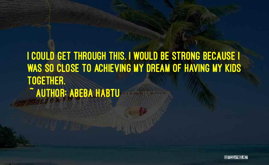 Love Vs Family Quotes By Abeba Habtu
