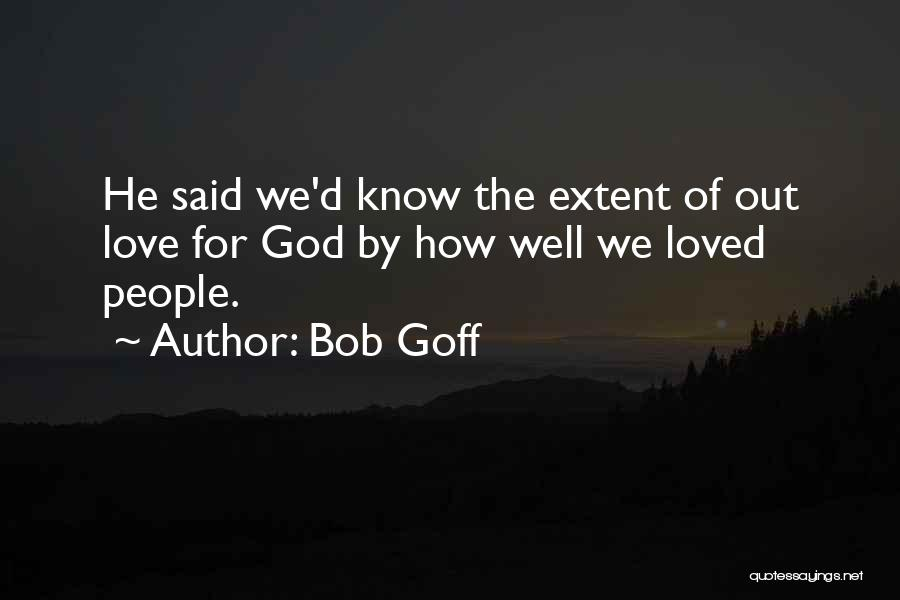 Love Well Quotes By Bob Goff