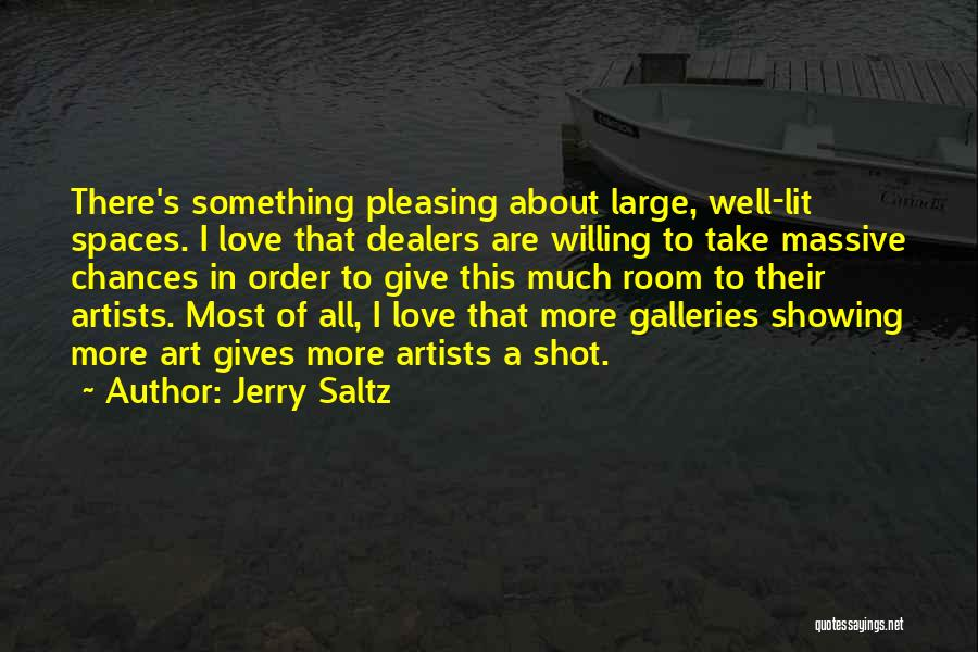 Love Well Quotes By Jerry Saltz