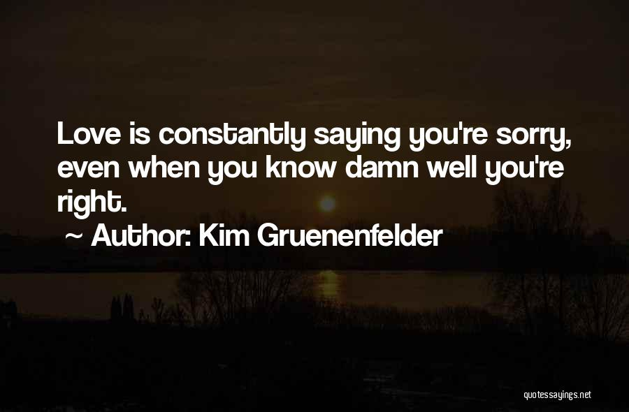 Love Well Quotes By Kim Gruenenfelder