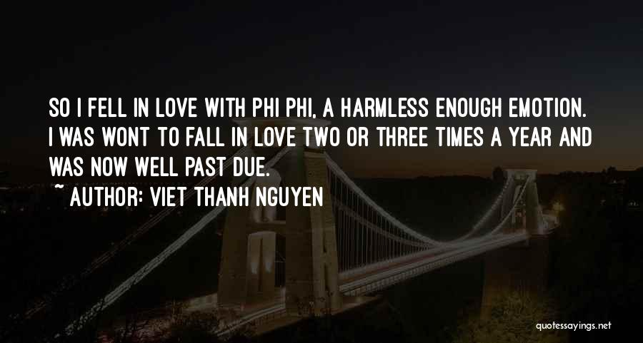 Love Well Quotes By Viet Thanh Nguyen