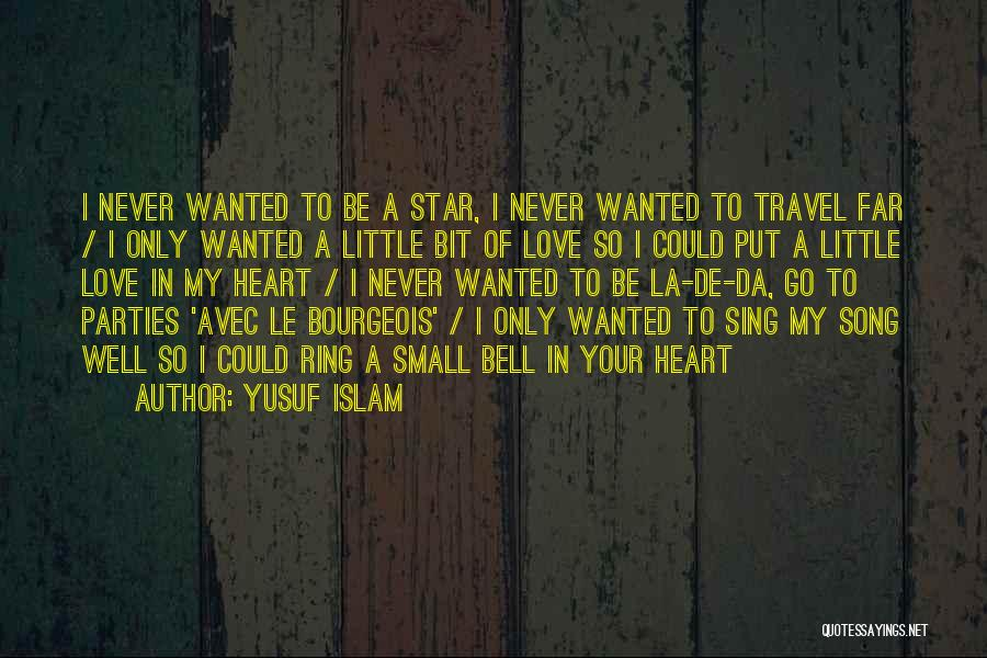 Love Well Quotes By Yusuf Islam