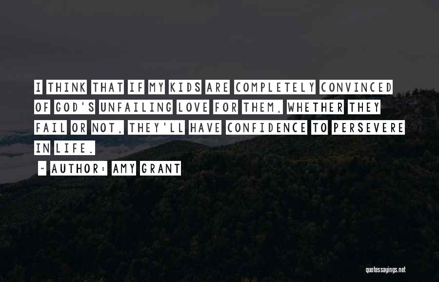 Love Will Persevere Quotes By Amy Grant