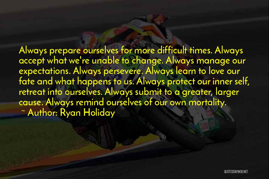 Love Will Persevere Quotes By Ryan Holiday
