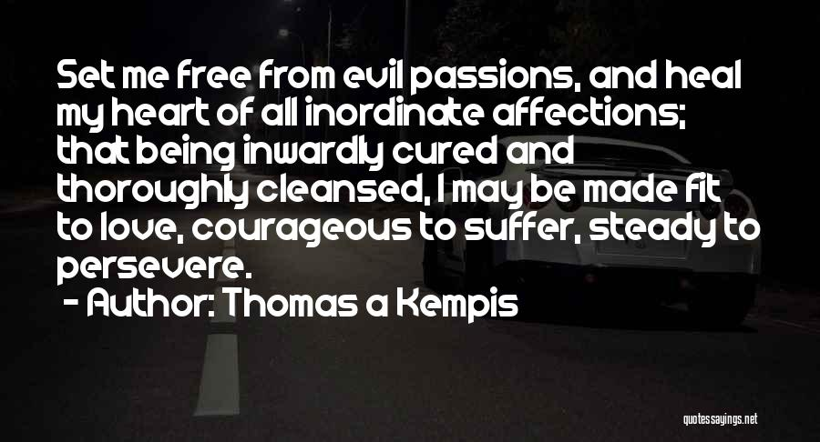 Love Will Persevere Quotes By Thomas A Kempis