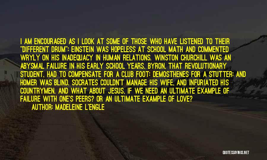 Love Winston Churchill Quotes By Madeleine L'Engle