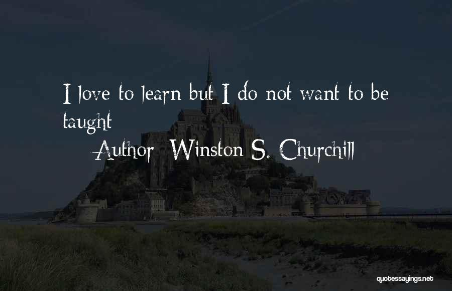Love Winston Churchill Quotes By Winston S. Churchill