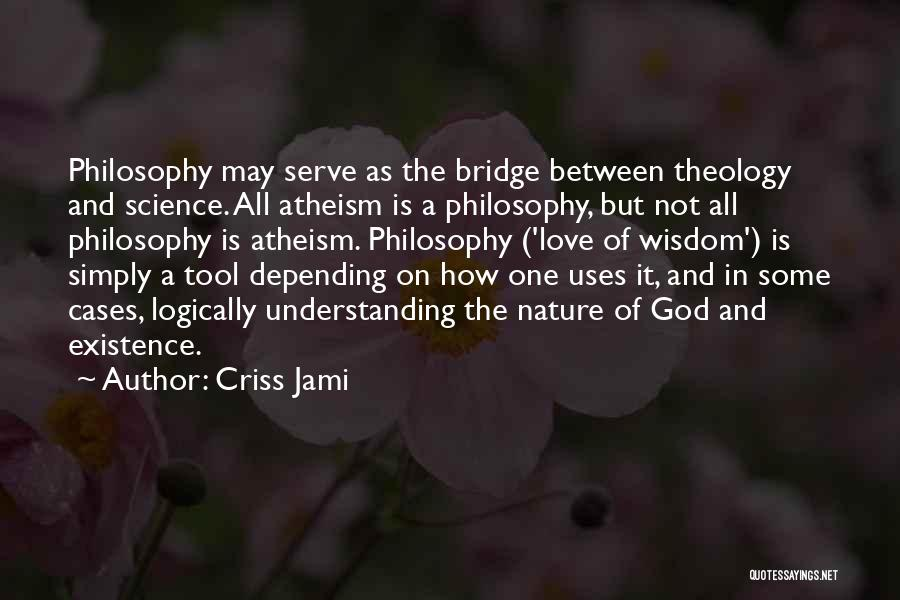 Love Wisdom Quotes By Criss Jami