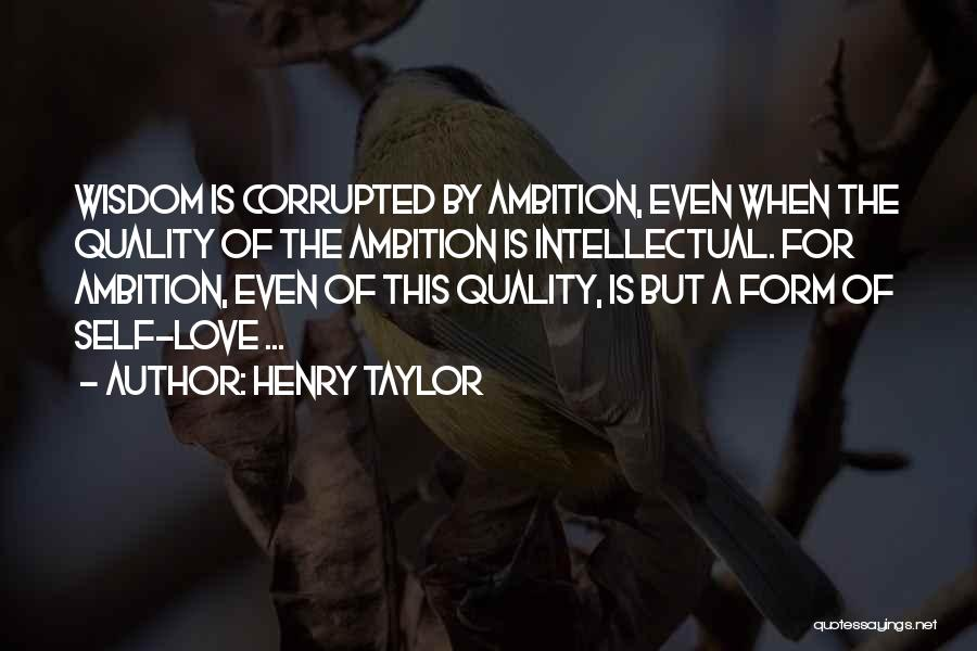 Love Wisdom Quotes By Henry Taylor