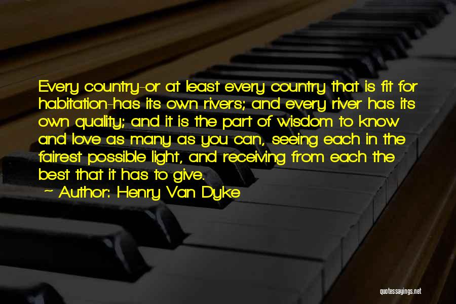 Love Wisdom Quotes By Henry Van Dyke