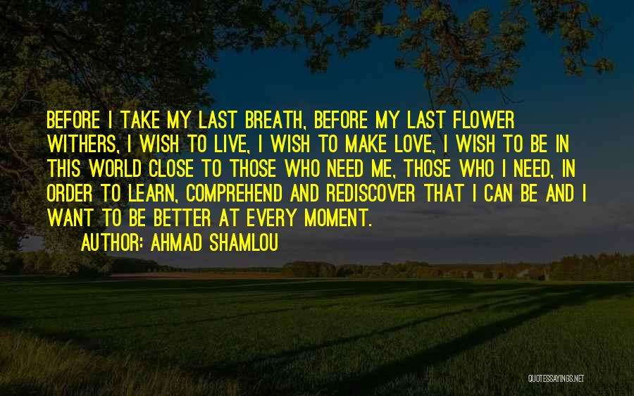 Love Withers Quotes By Ahmad Shamlou