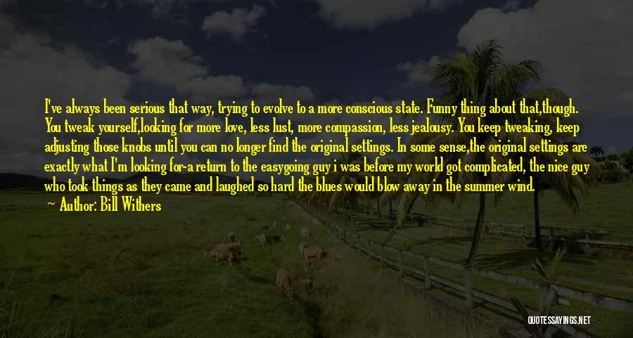 Love Withers Quotes By Bill Withers
