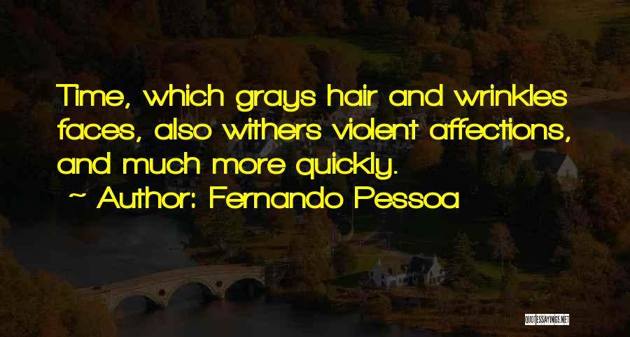 Love Withers Quotes By Fernando Pessoa