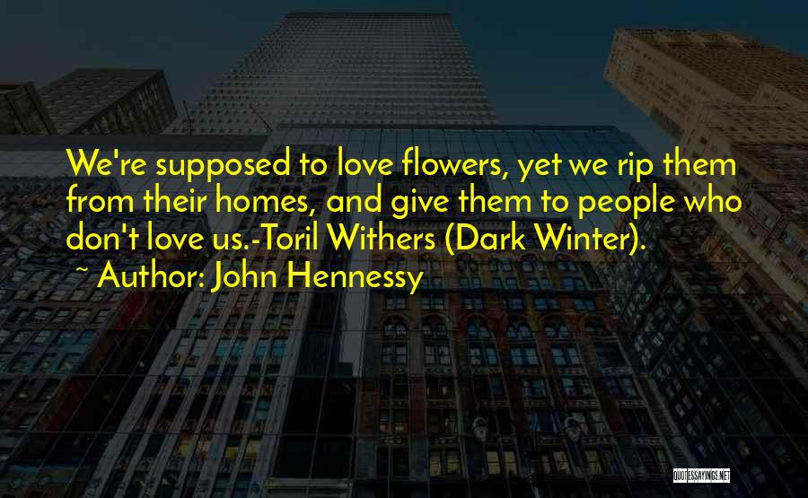 Love Withers Quotes By John Hennessy