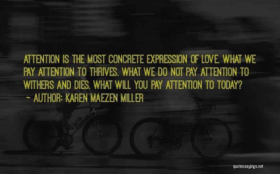 Love Withers Quotes By Karen Maezen Miller