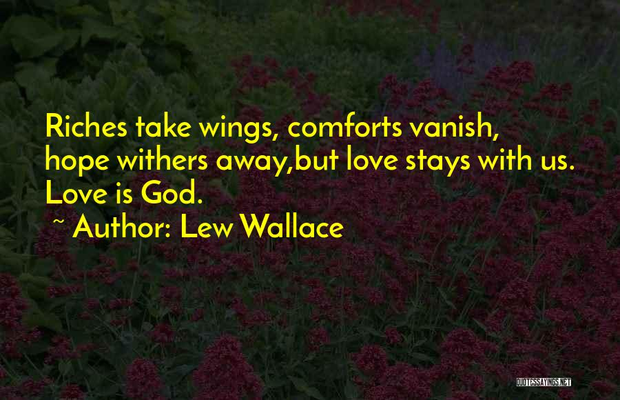 Love Withers Quotes By Lew Wallace