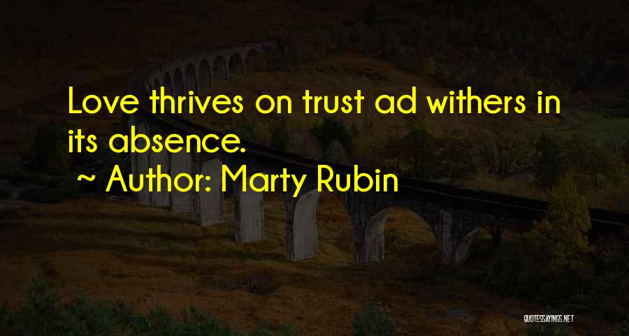 Love Withers Quotes By Marty Rubin