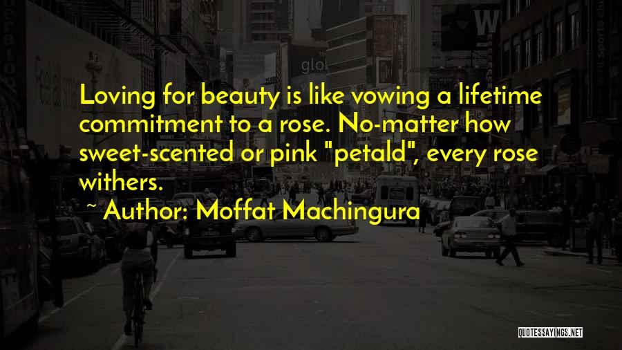 Love Withers Quotes By Moffat Machingura