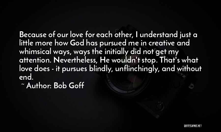 Love Without End Quotes By Bob Goff