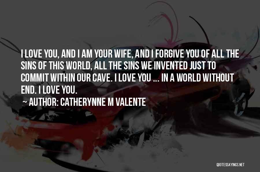 Love Without End Quotes By Catherynne M Valente