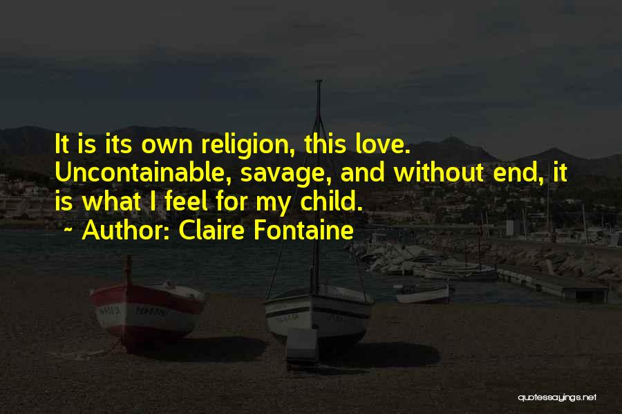 Love Without End Quotes By Claire Fontaine