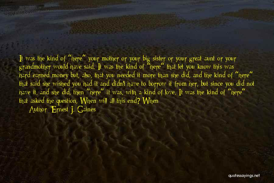 Love Without End Quotes By Ernest J. Gaines
