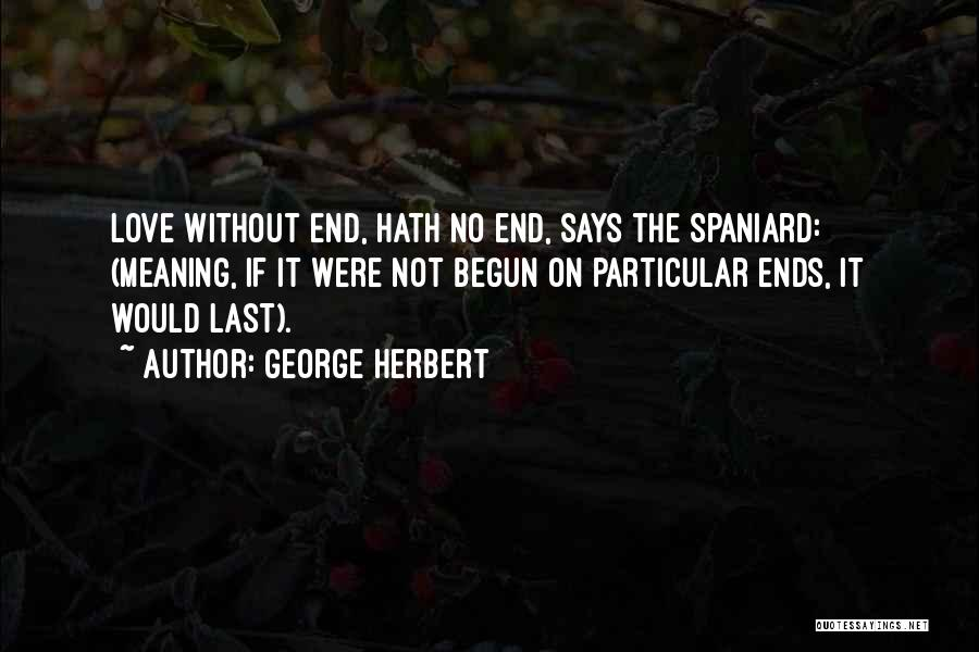 Love Without End Quotes By George Herbert
