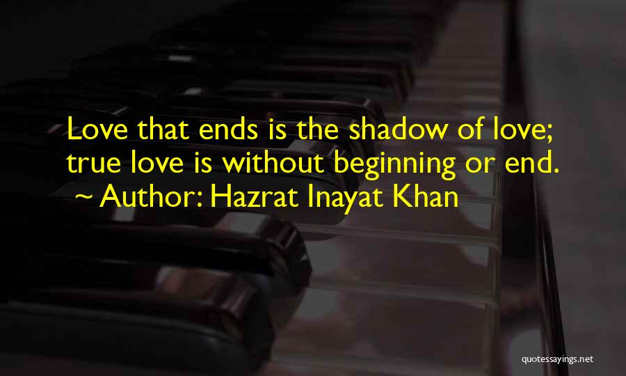 Love Without End Quotes By Hazrat Inayat Khan
