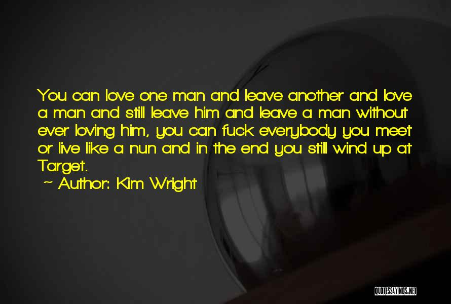 Love Without End Quotes By Kim Wright