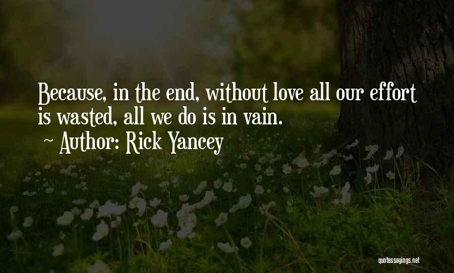 Love Without End Quotes By Rick Yancey