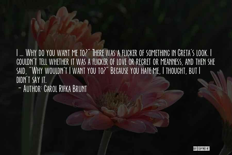 Love You But Hate You Quotes By Carol Rifka Brunt