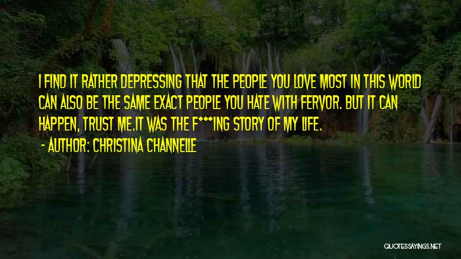 Love You But Hate You Quotes By Christina Channelle