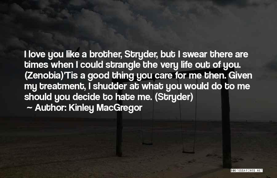 Love You But Hate You Quotes By Kinley MacGregor