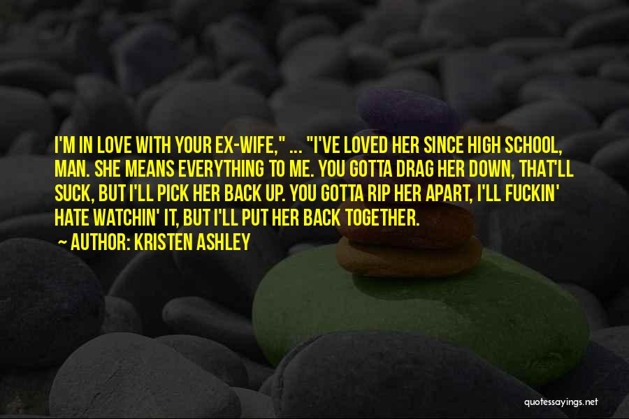 Love You But Hate You Quotes By Kristen Ashley