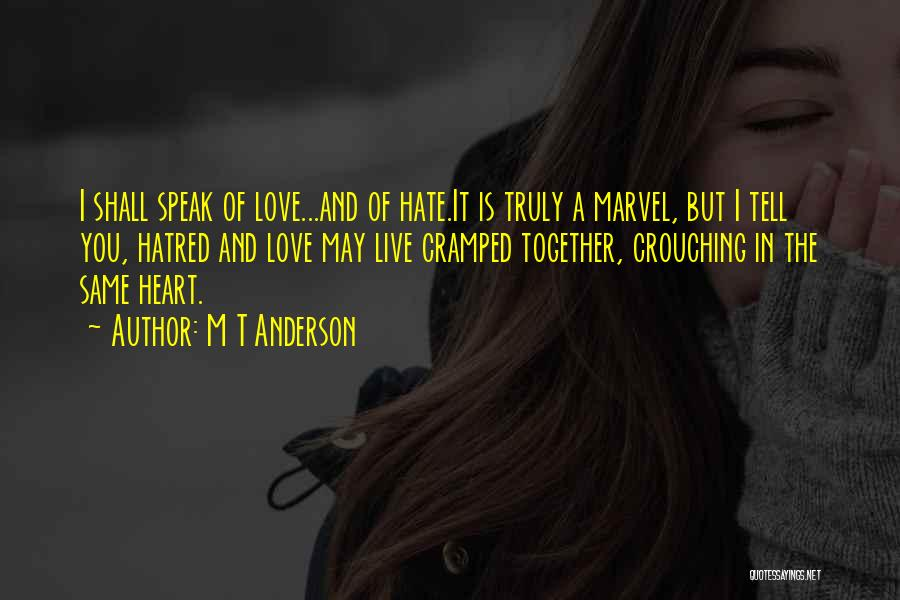Love You But Hate You Quotes By M T Anderson