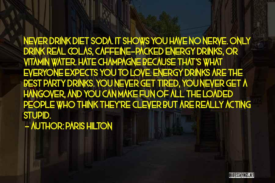 Love You But Hate You Quotes By Paris Hilton